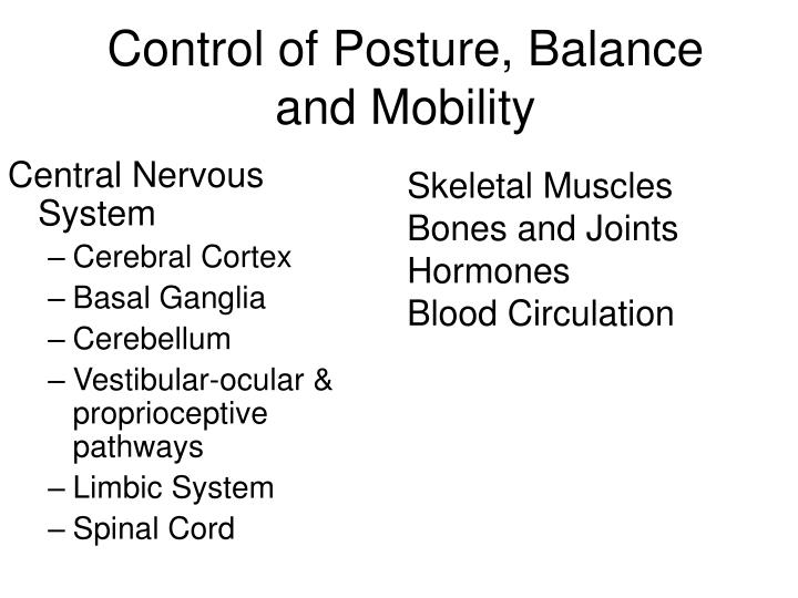Control of Posture, Balance and Mobility