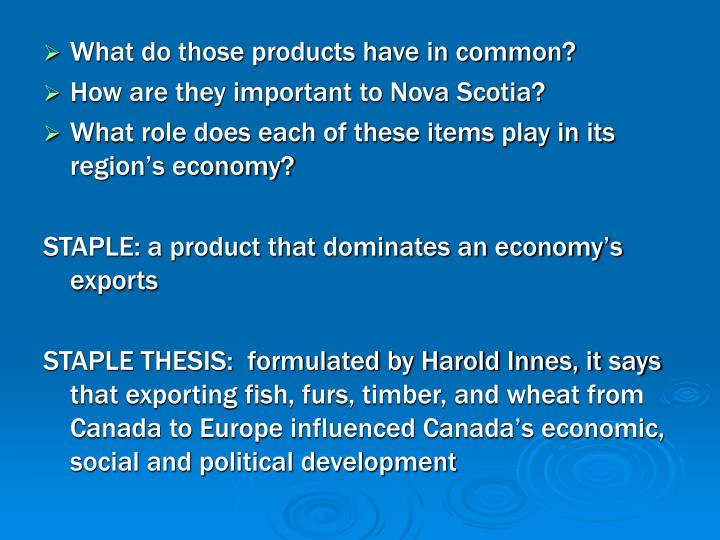 staples thesis canada The staple theory revisited mel watkins the substantial contribution of  canadian economic historians, and others, to the study of canadian economic.
