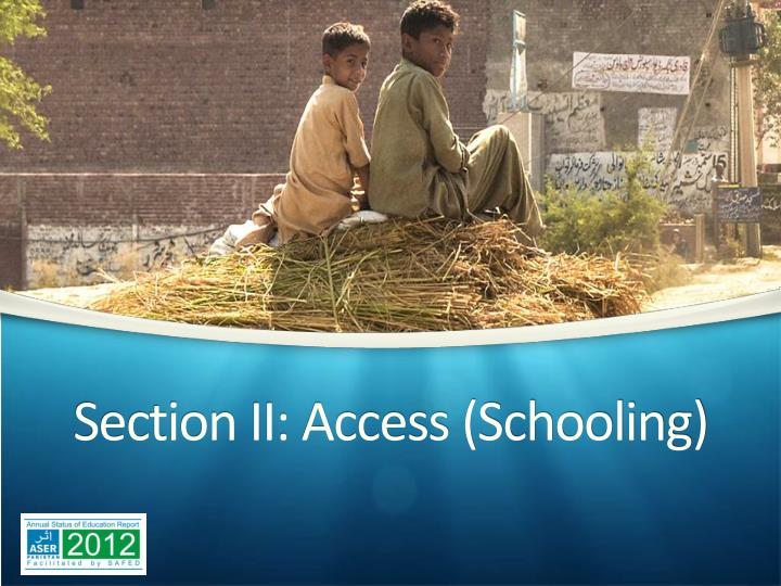 Section II: Access (Schooling)