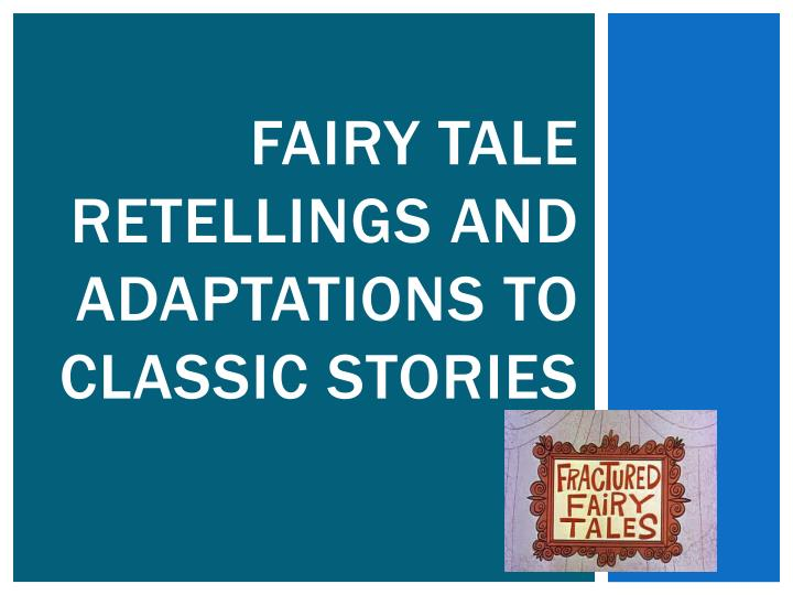 fairy tale retellings and adaptations to classic stories
