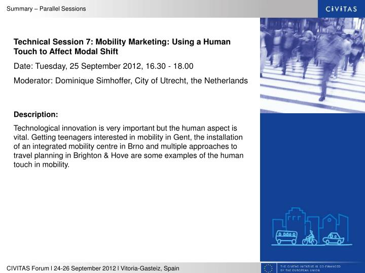 Technical Session 7: Mobility Marketing: Using a Human Touch to Affect Modal Shift