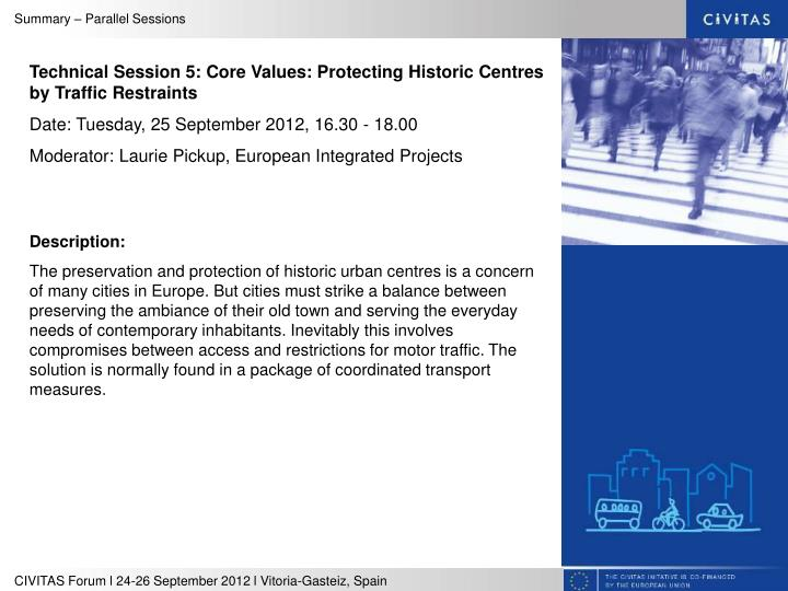 Technical Session 5: Core Values: Protecting Historic Centres by Traffic Restraints
