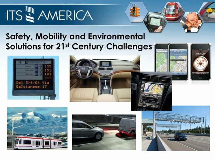 Safety mobility and environmental solutions for 21 st century challenges