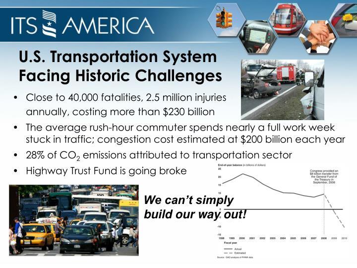 U s transportation system facing historic challenges