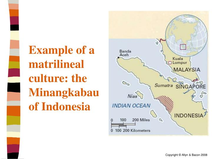 Example of a matrilineal culture: the Minangkabau of Indonesia