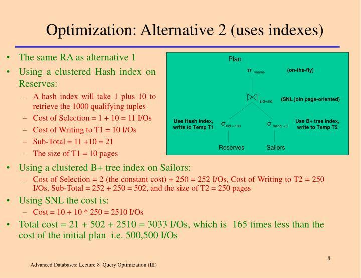 Optimization: Alternative 2 (uses indexes)