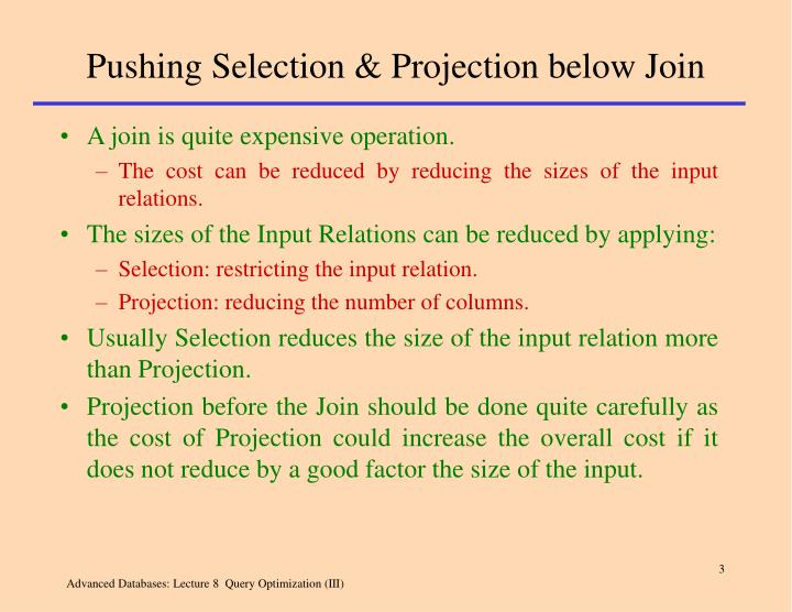 Pushing selection projection below join
