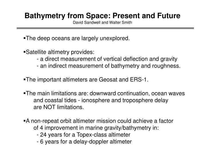 Bathymetry from space present and future david sandwell and walter smith