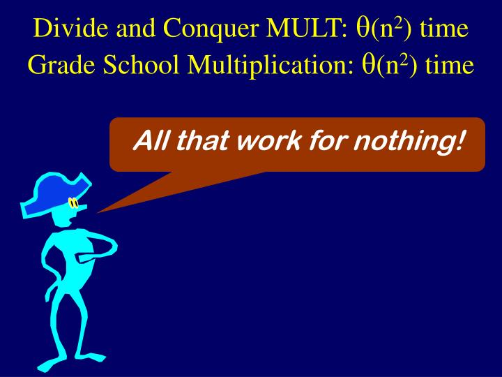 Divide and Conquer MULT: