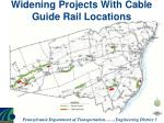 widening projects with cable guide rail locations
