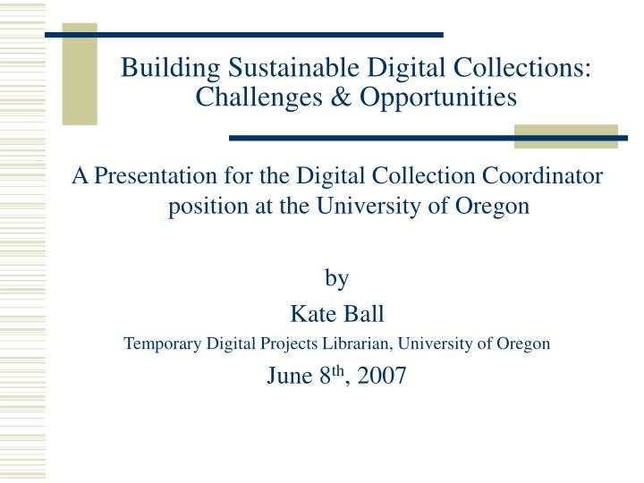 building sustainable digital collections challenges opportunities n.