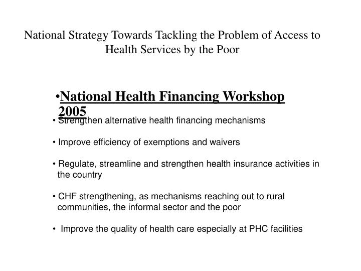 National Strategy Towards Tackling the Problem of Access to Health Services by the Poor