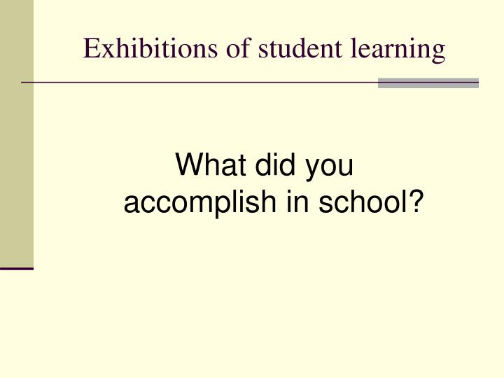 Exhibitions of student learning