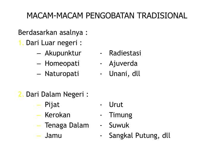 MACAM-MACAM PENGOBATAN TRADISIONAL