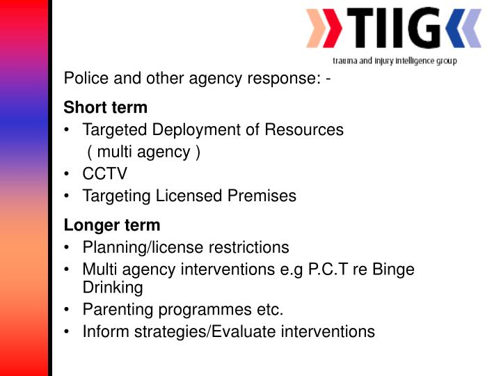 Police and other agency response: -