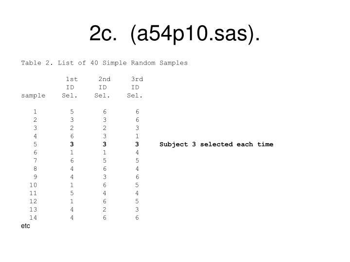 2c.  (a54p10.sas).