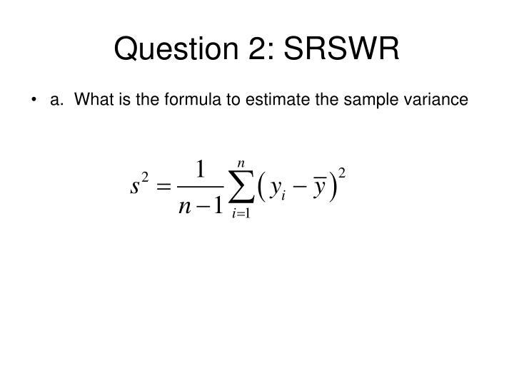 Question 2 srswr
