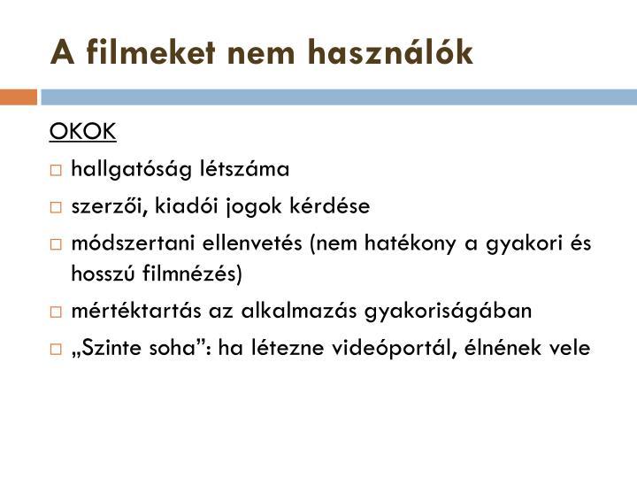 A filmeket nem használók