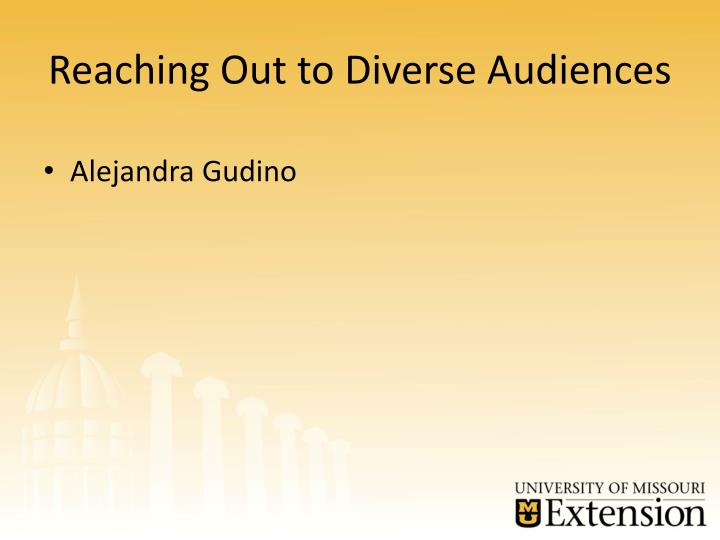 Reaching Out to Diverse Audiences
