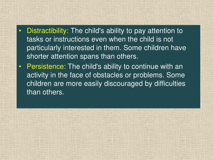 Distractibility: