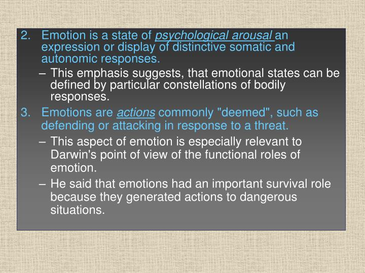 Emotion is a state of