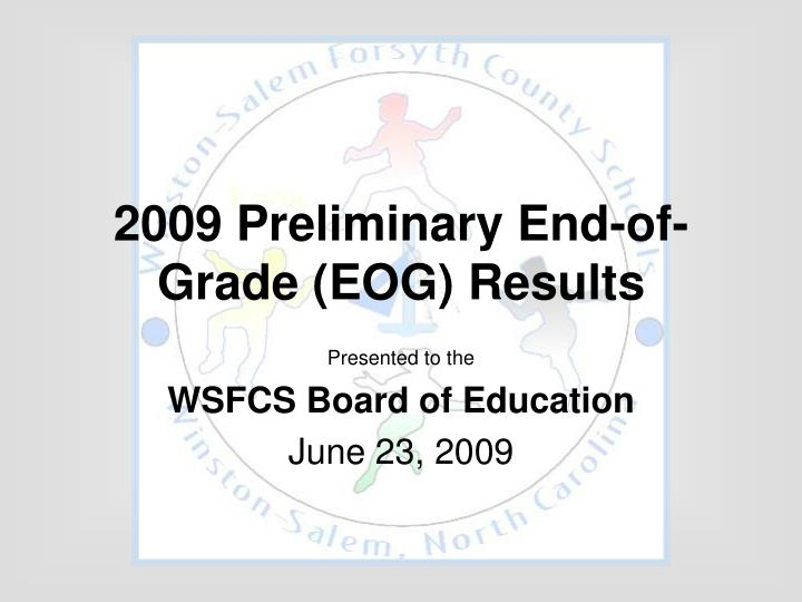 2009 preliminary end of grade eog results