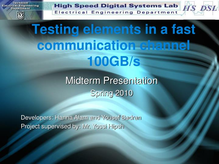 Testing elements in a fast communication channel 100gb s
