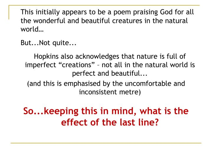This initially appears to be a poem praising God for all the wonderful and beautiful creatures in the natural world…