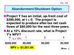 abandonment shutdown option