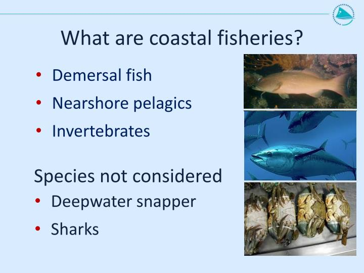 What are coastal fisheries?