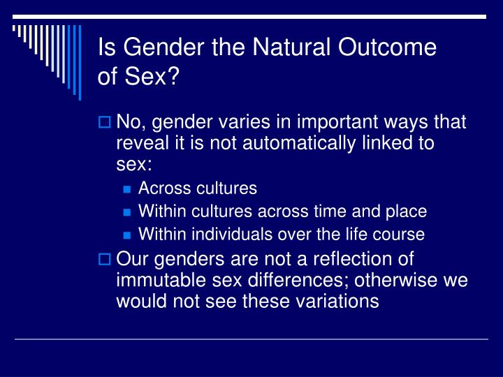 Is Gender the Natural Outcome