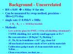 background uncorrelated