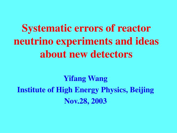 systematic errors of reactor neutrino experiments and ideas about new detectors n.