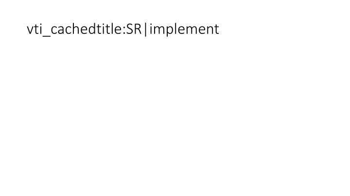 vti_cachedtitle:SR|implement