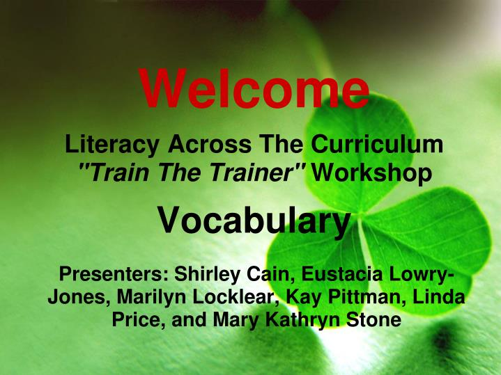 welcome literacy across the curriculum train the trainer workshop vocabulary n.