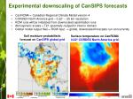 experimental downscaling of cansips forecasts