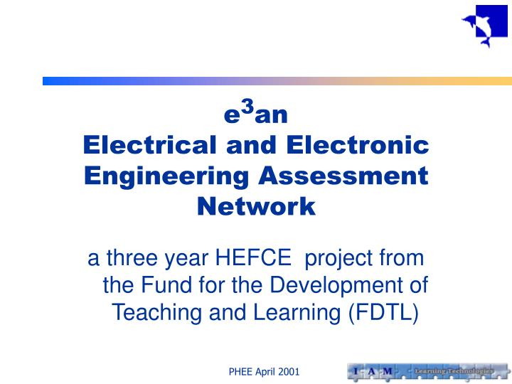 E 3 an electrical and electronic engineering assessment network