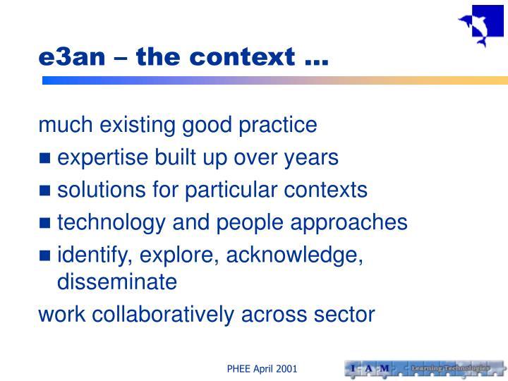 e3an – the context …