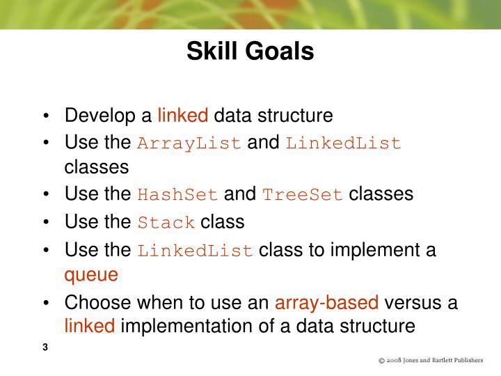 Skill goals
