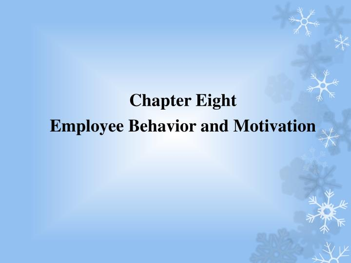 PPT - Chapter Eight Employee Behavior and Motivation