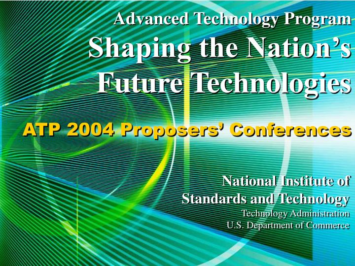 advanced technology program shaping the nation s future technologies n.