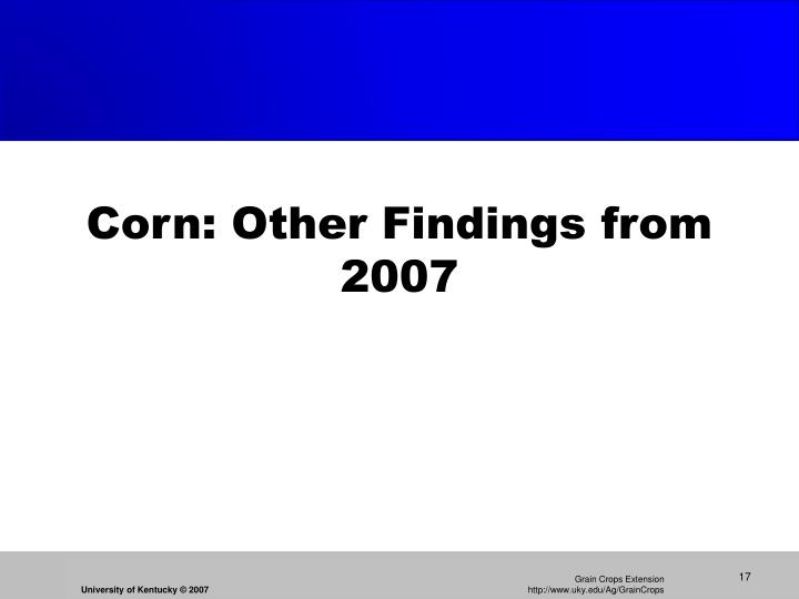 Corn: Other Findings from 2007
