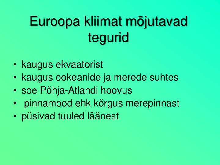 Euroopa kliimat m jutavad tegurid