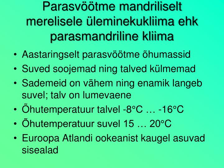 Parasvöötme mandriliselt merelisele üleminekukliima ehk parasmandriline kliima