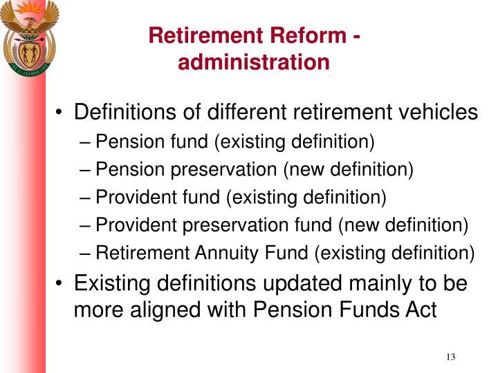 Retirement Reform - administration