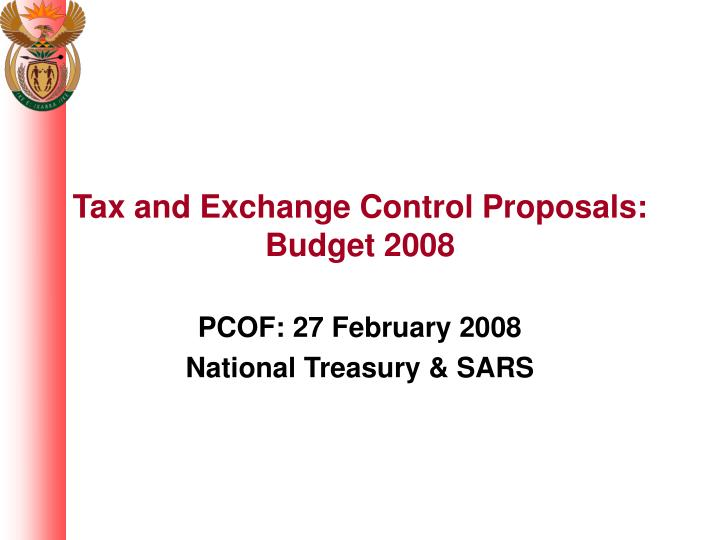 Tax and exchange control proposals budget 2008
