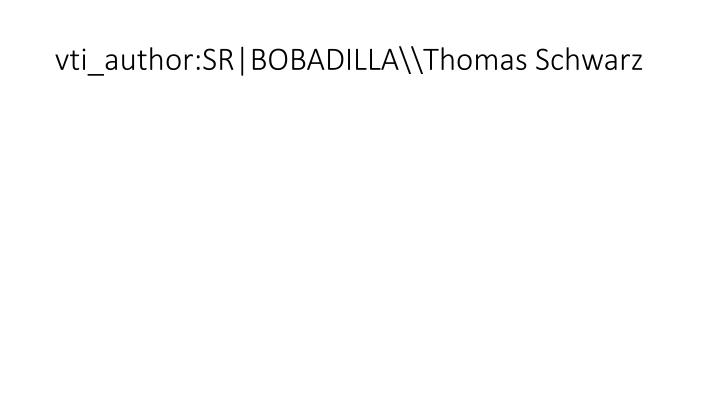 vti_author:SR BOBADILLA\\Thomas Schwarz