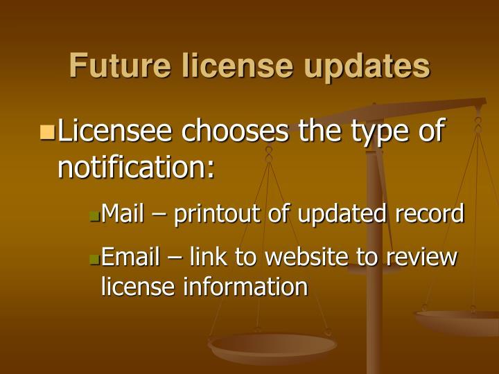 Future license updates