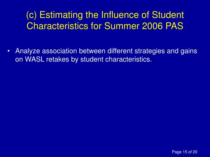 (c) Estimating the Influence of Student Characteristics for Summer 2006 PAS