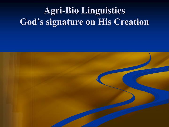 Agri bio linguistics god s signature on his creation